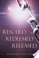 Rescued, Redeemed, Released title with picture of chain link
